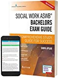 Social Work ASWB Bachelors Exam Guide, Second Edition: A Comprehensive Study Guide for Success (Book + Free App)