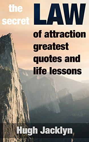 The Secret Law Of Attraction Greatest Quotes And Life Lessons Law Mesmerizing Greatest Quotes On Life