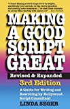 Making a Good Script Great: A Guide for Writing & Rewriting by Hollywood Script Consultant, Linda Seger: 3rd Edition