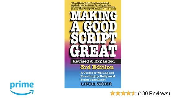 Amazon com: Making a Good Script Great, 3rd Ed  (9781935247012