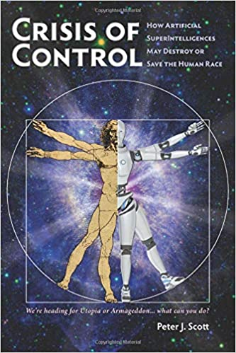 Crisis Of Control How Artificial SuperIntelligences May