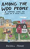 "BOOKS RECEIVED: Russell Frank, ""Among the Woo People: A Survival Guide for Living in a College Town"" (Penn State UP, 2017)"