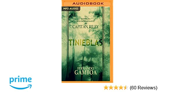 Amazon.com: Tinieblas (Las aventuras del Capitán Riley) (Spanish Edition) (0191091742969): Fernando Gamboa, Miguel Angel Jenner: Books
