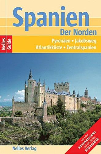 Nelles Guide Spanien - Der Norden (Reiseführer) / Pyrenäen, Jakobsweg, Atlantikküste, Zentralspanien