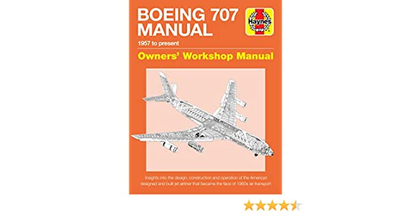 Boeing 707 Owners Workshop Manual 1957 To Present
