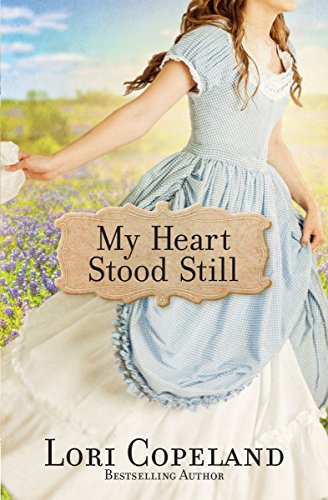 My Heart Stood Still (Sisters of Mercy Flats Book 2) by [Copeland, Lori]