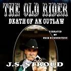 The Old Rider: Death of an Outlaw Hörbuch von J.S. Stroud Gesprochen von: Fred Humberstone