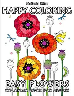 Happy Coloring: Easy Flowers - Coloring Book for Adults by Happy Coloring (2015-10-31)