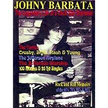 Johny Barbata The Legendary Life of a Rock Star Drummer (Johny Barbata: The Legendary Life of a Rock Star Drummer)