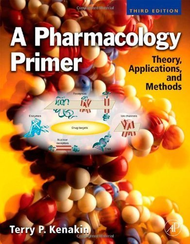 By Terry Kenakin: A Pharmacology Primer, Third Edition: Theory, Application and Methods Third (3rd) Edition ebook