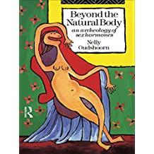 Beyond the Natural Body: An Archaeology of Sex Hormones