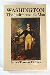 Washington: The Indispensible Man Hardcover