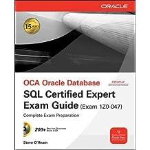 OCE Oracle Database SQL Certified Expert Exam Guide (Exam 1Z0-047)