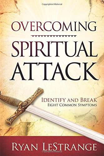 Overcoming Spiritual Attack: Identify and Break Eight Common Symptoms