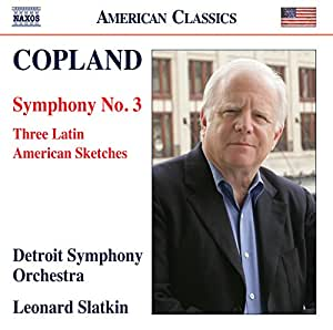 Aaron Copland: Symphony No. 3, Three Latin American Sketches