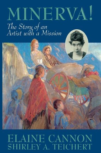 Minerva!: The Story of an Artist with a Mission [ILLUSTRATED]