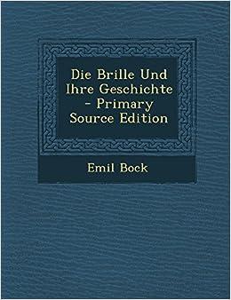 Die Brille Und Ihre Geschichte - Primary Source Edition