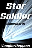 """Star Soldier (Doom Star 1)"" av Vaughn Heppner"
