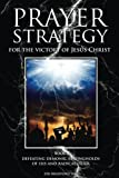 img - for Prayer Strategy for the Victory of Jesus Christ: Defeating Demonic Strongholds of ISIS and Radical Islam (A Prayer Strategy for Jesus' Victory Over Islam) (Volume 2) book / textbook / text book