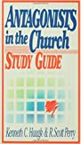 img - for Antagonists in the Church: Study Guide: How to Identify and Deal with Destructive Conflict by R.Scott Perry (1-Jan-1988) Paperback book / textbook / text book