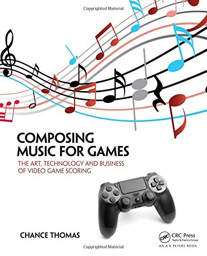 Music Games Collection (Composing Music for Games: The Art, Technology and Business of Video Game Scoring)