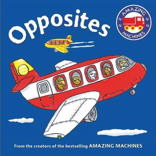 Download Amazing Machines First Concepts: Opposites ebook