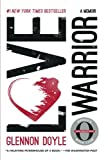 img - for Love Warrior: A Memoir book / textbook / text book