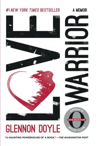 Love Warrior: A Memoir (Best Way To Gain Muscle Fast)
