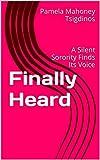 Finally Heard: A Silent Sorority Finds Its Voice