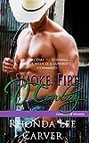 Smoke. Fire. Cowboy (Cowboys of Nirvana Book 3)
