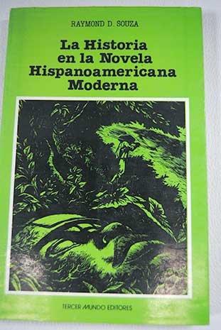 La historia en la novela hispanoamericana moderna (Crítica literaria) (Spanish - Raymond Souza De