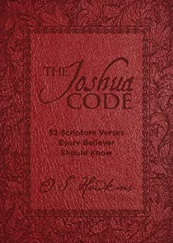 The Joshua Code (52 Scripture Verses Every Believer Should Know) by [Hawkins, O. S.]