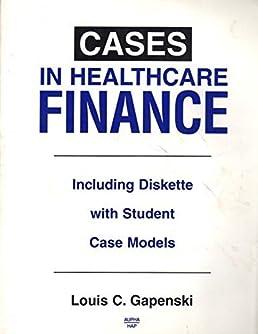 cases in healthcare finance instructors manual by louis c gapenski rh amazon com
