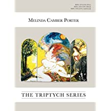 The Triptych Series: Vol. 2, No. 6, Melinda Camber Porter Archive of Creative Works