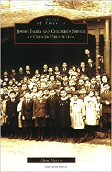 Book Jewish Family and Children's Service of Greater Philadelphia (PA) (Images of America) by Allen Meyers (2006-05-15)