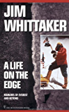 A Life on the Edge: Memoirs of Everest and Beyond