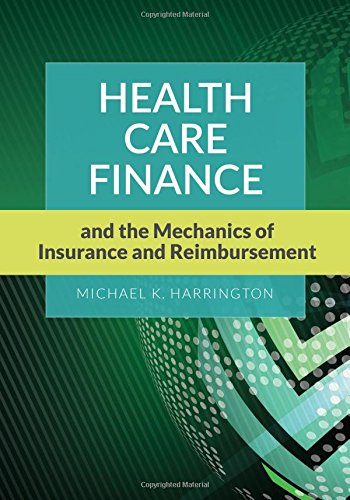 Health Care Finance and the Mechanics of Insurance and - Insurance Reimbursement