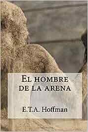 El hombre de la arena: Amazon.es: E.T.A. Hoffman