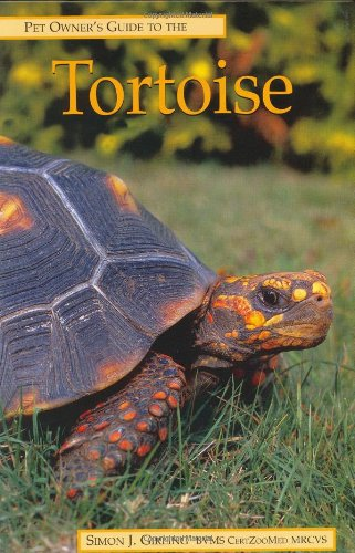 The Pet Owner's Guide to the Tortoise