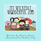 My Wickedly Wonderful Zoo, Marina Byrne, 1491063734