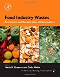 Food Industry Wastes : Assessment and Recuperation of Commodities, , 0123919215