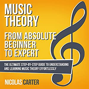 Music Theory: from Absolute Beginner to Expert Audiobook