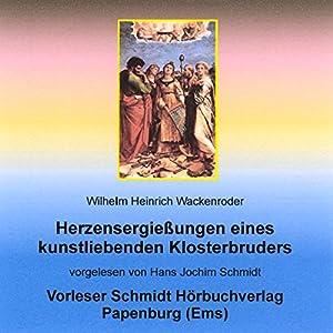 Herzensergießungen eines kunstliebenden Klosterbruders Hörbuch