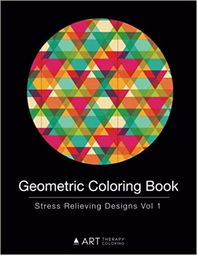 Geometric Coloring Book Stress Relieving Designs Vol 1 Volume 1