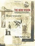 The New Vision, László Moholy-Nagy, 0486436934