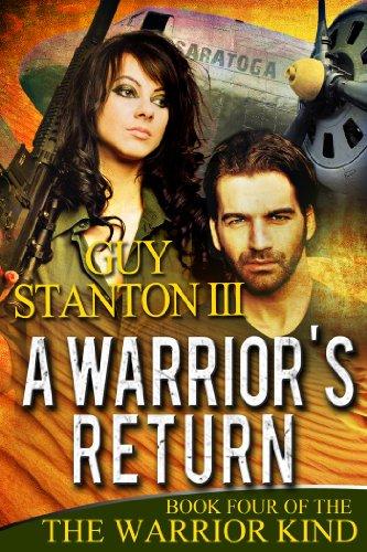 A Warrior's Return (The Warrior Kind Book 4) by [Stanton III, Guy]