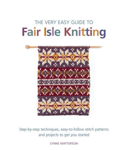 - The Very Easy Guide to Fair Isle Knitting
