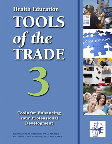 Health Education Tools of the Trade 3: Tools for Enhancing Your Professional Development