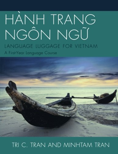 HÀNH TRANG NGÔN NG?: LANGUAGE LUGGAGE FOR VIETNAM: A First-Year Language Course by UPA