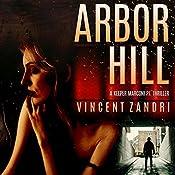 Arbor Hill: A Keeper Marconi PI Thriller: PI Jack Marconi, Book 6 | Vincent Zandri